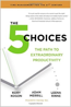 The 5 choices : The practical path to extraordinary productivity