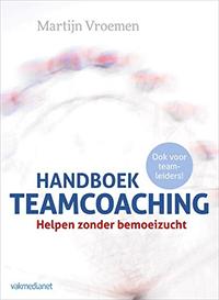 Handboek teamcoaching : Helpen zonder bemoeizucht