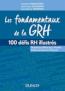 Les fondamentaux de la GRH : 100 notions clés illustrées