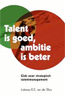 Talent Is Goed Ambitie Is Beter
